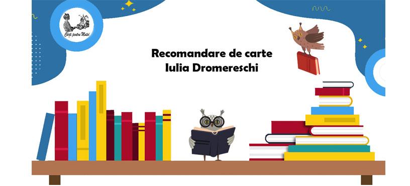 Recomandare de carte – Iulia Dromereschi
