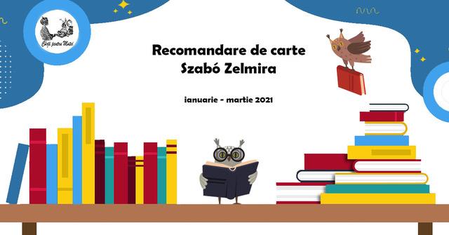 Recomandare de carte – Szabó Zelmira