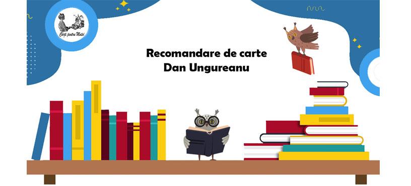 Recomandare de carte – Dan Ungureanu