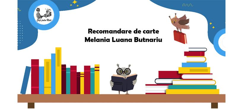 Recomandare de carte – Melania Luana Butnariu