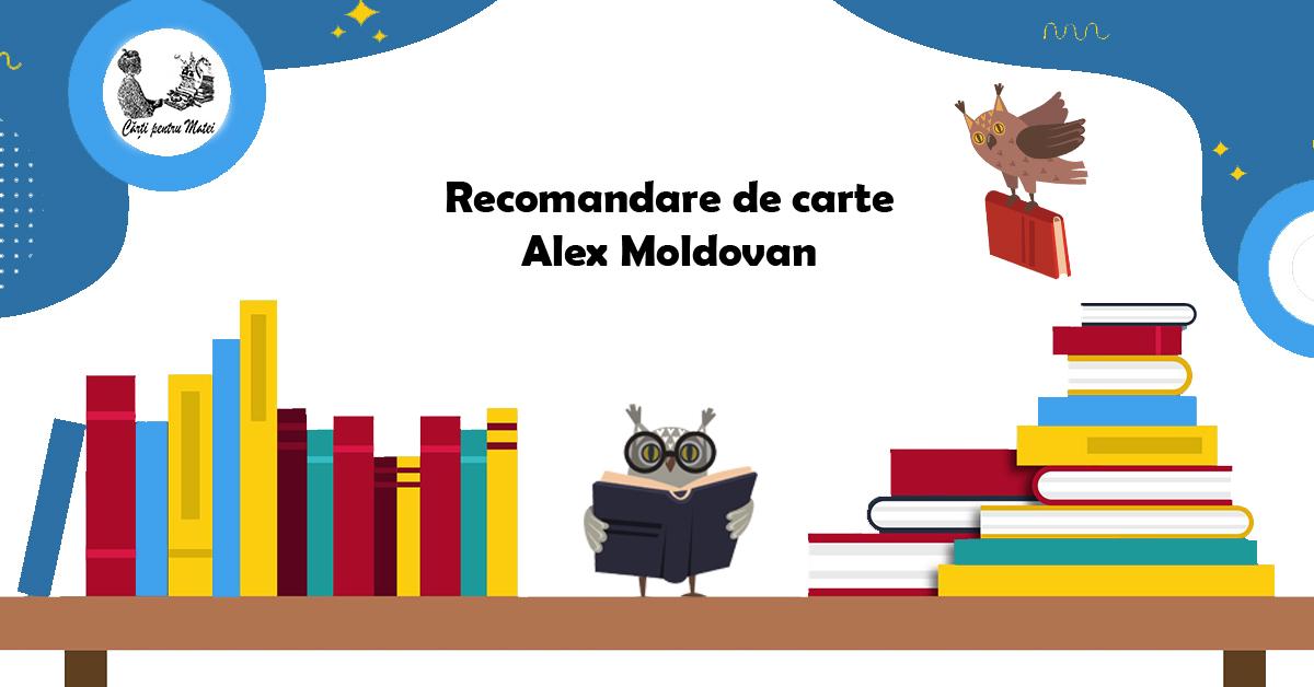 Recomandare de carte – Alex Moldovan